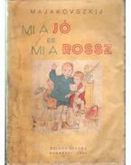 Mi a jó és mi a rossz - Majakovszkij