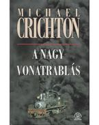 A nagy vonatrablás - Michael Crichton