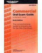 Commercial Oral Exam Guide: The comprehensive guide to prepare you for the FAA Oral Exam - Michael D. Hayes
