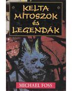 Kelta mítoszok és legendák - Michael Foss