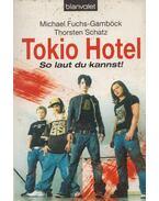 Tokio Hotel - Michael Fuchs, Gamböck Thorsten Schatz