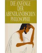 Die Anfänge der abendländischen Philosophie - Michael Grünwald, Howald, Ernst