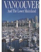 Vancouver And The Lower Mainland - Michael Kluckner