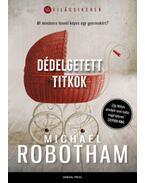 Dédelgetett titkok - Michael Robotham