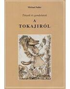 Tények és gondolatok a tokajiról - Michael Sailer