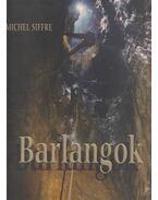 Barlangok - Michael Siffre