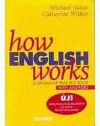 How English Works - Michael Swan, Catherine Walter
