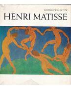 Henri Matisse - Michael W. Alpatow
