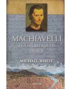 Machiavelli - Michael White