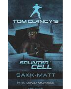 Tom Clancy's Splinter Cell: Sakk-matt - Michaels, David