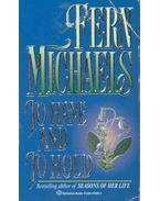 To Have And To Hold - Michaels, Fern