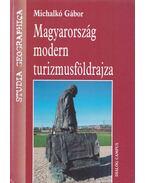 Magyarország modern turizmusföldrajza - Michalkó Gábor