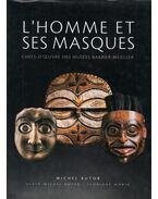 L'Homme Et Ses Masques - Michel Butor