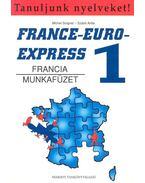 France-Euro-Express 1 - Francia munkafüzet - Michel Soignet , Szabó Anita