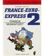 France-Euro-Express 2. - Munkafüzet - Michel Soignet , Szabó Anita