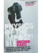 Physics of the Impossible - Michio Kaku
