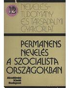 Permanens nevelés a szocialista országokban - Mihály Ottó