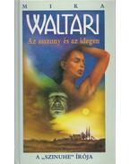 Az asszony és az idegen - Mika Waltari