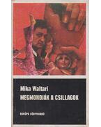 Megmondják a csillagok - Mika Waltari