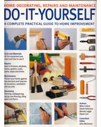 Do-It-Yourself: A complete practical guide to home improvement - Mike Collins, David Holloway, Brenda Legge, Diane Carr, John Mcgowan