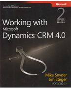 Working with Microsoft Dynamics(TM) CRM 4.0 - Mike Snyder, Jim Steger