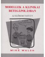 Modellek a klinikai betegápolásban - Mike Walsh