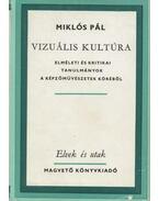 Vizuális kultúra - Miklós Pál