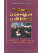 Találkozás és beszélgetés az élő istennel - Miklósházy Attila