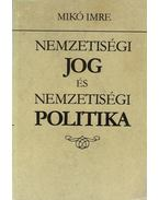 Nemzetiségi jog és nemzetiségi politika - Mikó Imre