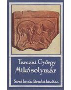 Mikó solymár - Tarczai György
