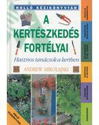 A kertészkedés fortélyai - Mikolajski, Andrew