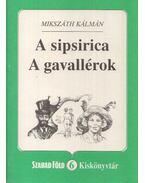 A sipsirica / A gavallérok - Mikszáth Kálmán