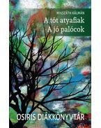 A tót atyafiak - A jó palócok - Osiris diákkönyvtár - Mikszáth Kálmán
