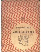 Akli Miklós - Mikszáth Kálmán