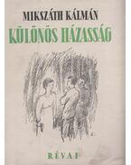 Különös házasság - Mikszáth Kálmán