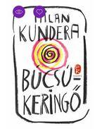 Búcsúkeringő - Milan Kundera