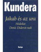 Jakab és az ura - Milan Kundera