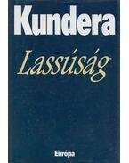 Lassúság - Milan Kundera