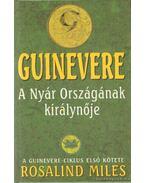 Guinevere - A Nyár Országának királynője - Miles, Rosalind