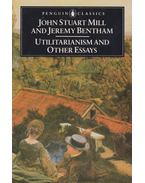 Utilitarianism and other Essays - Mill, John Stuart, Jeremy Bentham
