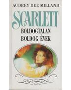 Scarlett - Boldogtalan boldog évek - Milland, Audrey D.