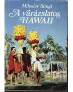 A varázslatos Hawaii - Miloslav Stingl