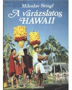 A varázslatos Hawaii - Miloslav Stingl