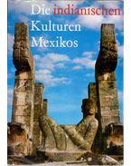 Die indianischen Kulturen Mexikos - Miloslav Stingl