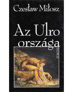 Az Ulro országa - Milosz, Czeslaw