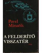 A felderítő visszatér - Minarík, Pavel