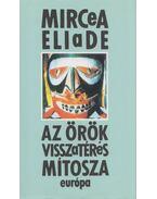 Az örök visszatérés mítosza - Mircea Eliade