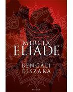 Bengáli éjszaka - Mircea Eliade