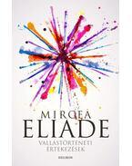 Vallástörténeti értekezések - Mircea Eliade