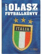 Nagy Olasz Futballkönyv I. rész - Misur Tamás